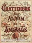 Chatterbox Album of Animals 1878
